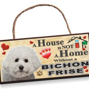 Sign - Bichon Frise 'A House is Not a Home'