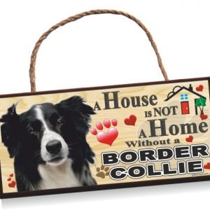 Sign - Border Collie 'A House is Not a Home'