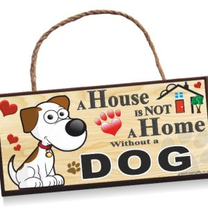 Sign Dog Cartoon A House is Not a Home Without a Dog