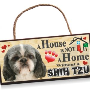 Sign - Shih Tzu 'A House is Not a Home' Sign