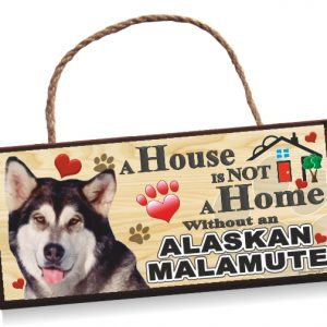 Sign - Alaskan Malamute ' A House is Not a Home'