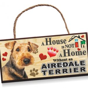Sign - Airedale Terrier A House is Not a Home