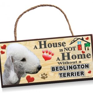 Sign - Bedlington Terrier A House is Not a Home