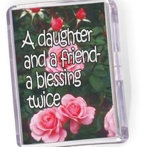 Fridge Magnet A Daughter and a Friend...'