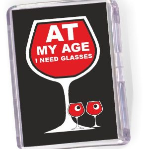 Fridge Magnet 'At My Age I Need Glasses'