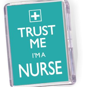 Fridge Magnet 'Trust Me-I'm a Nurse'